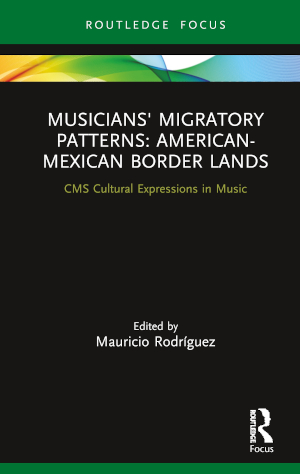 Musicians' Migratory Patterns: American-Mexican Border Lands